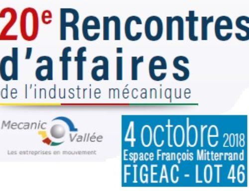 20e Rencontres d'affaires de la Mecanic Vallée à Figeac le Jeudi 4 Octobre 2018